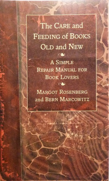 Image for The Care and Feeding of Books Old and New: A Simple Repair Manual for Book Lovers