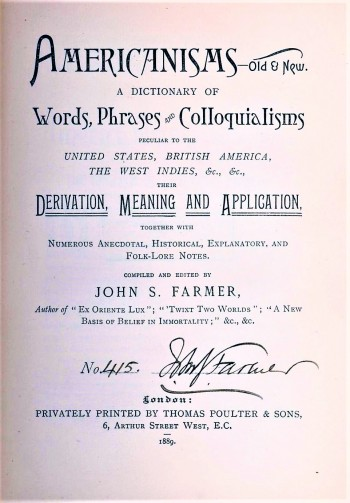 Image for Americanisms--Old & New. A Dictionary of Words, Phrases and Colloquialisms Peculiar to the United States, British America, the West Indies, &c., &c., Their Derivation, Meaning and Application, Together with Numerous Anecdotal, Historical, Explanatory and Folk Lore Notes