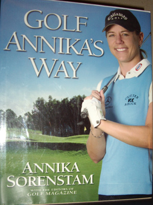 Image for Golf Annika's Way : How I Elevated My Game to Be the Best-- and How You Can Too