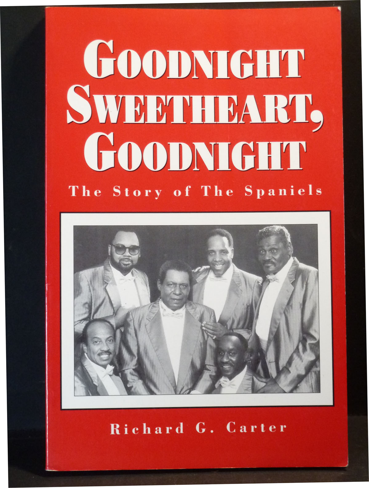 Image for Goodnight Sweetheart, Goodnight: The Story of the Spaniels