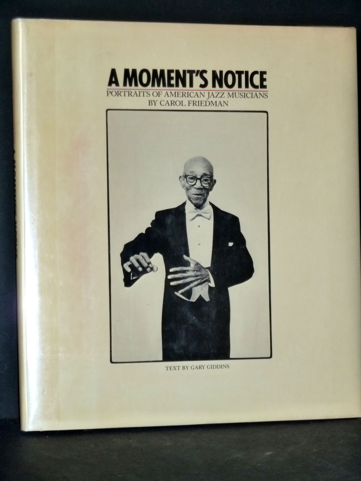 Image for A Moment's Notice : Photographs of American Jazz Musicians