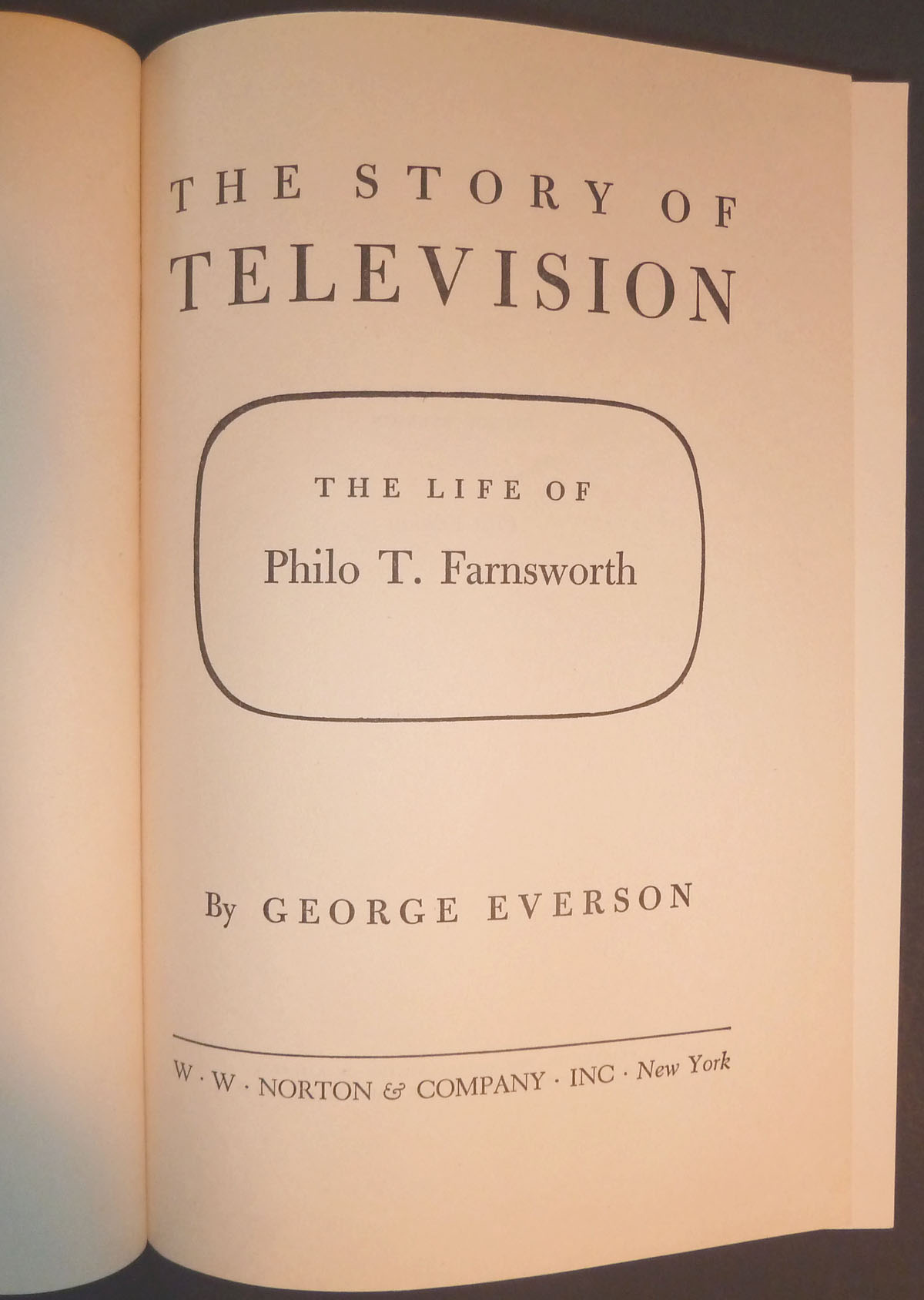 Image for The Story of Television The Life of Philo T. Farnsworth