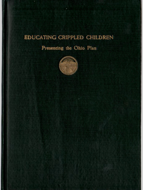 Image for Educating Crippled Children - Presenting the Ohio Plan - Inscribed 1st Edition